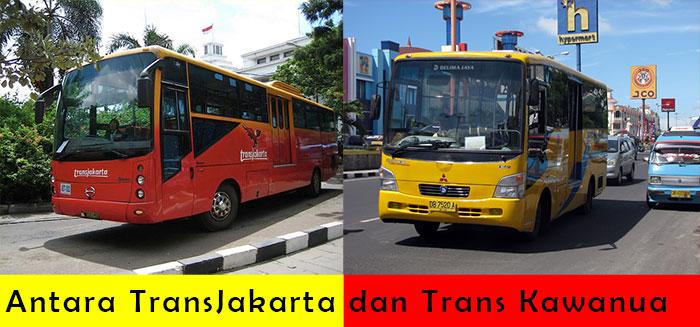 Antara TransJakarta dan Trans Kawanua